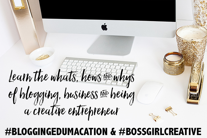 BOSS GIRL CREATIVE and #BLOGGINGEDUMACATION