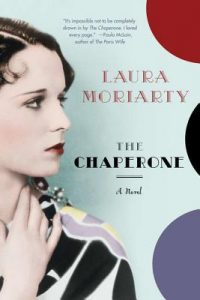 The Chaperone by Laura Moriarity