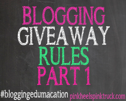 #bloggingedumacation - Giveaway Rules Part 1