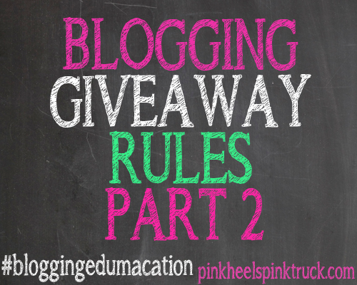 #bloggingedumacation - Giveaway Rules Part 2