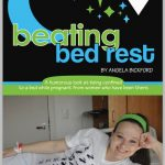 Beating Bed Rest by Angela Bickford