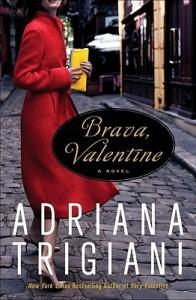 Brava Valentine by Adriana Trigiani