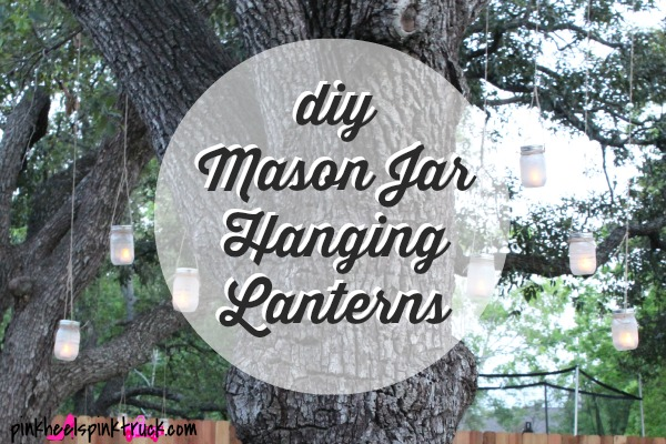 DIY Mason Jar Hanging Lanterns