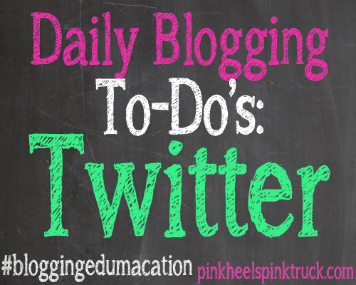 Blogging-Edumacation-Daily-Blogging-To-Dos-TWITTER