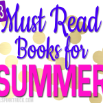 Check out these amazing books! 13 books to add to your Summer Reading List!