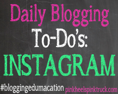Blogging Edumacation Daily Blogging To-Dos Instagram