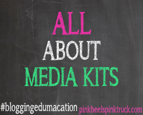 #bloggingedumacation - All About Media Kits