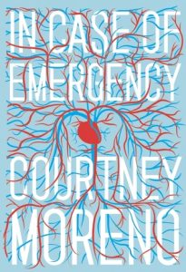 In Case of Emergency by Courtney Moreno