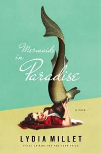 Mermaids in Paradise by Lydia Millet