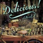 Delicious! A Novel by Ruth Reichl