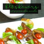 If you love a good BLT Sandwich, then you will love these BLT Skewers with a Sriracha Aioli dipping sauce