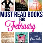 Looking for something new to read? Check out these Must Read Books for February!