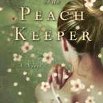 Check out my latest Book Review: The Peach Keeper by Sarah Addison Allen