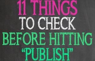 #bloggingedumacation – 11 Things to Check Before Hitting Publish