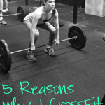 Curious about Crossfit? Find out my top 5 reasons why I Crossfit! I promise it'll be something you'll want to check out!