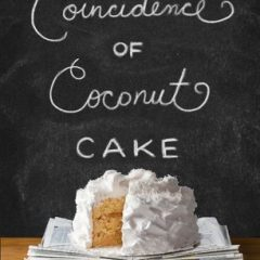 The Coincidence of Coconut Cake by Amy E. Reichert