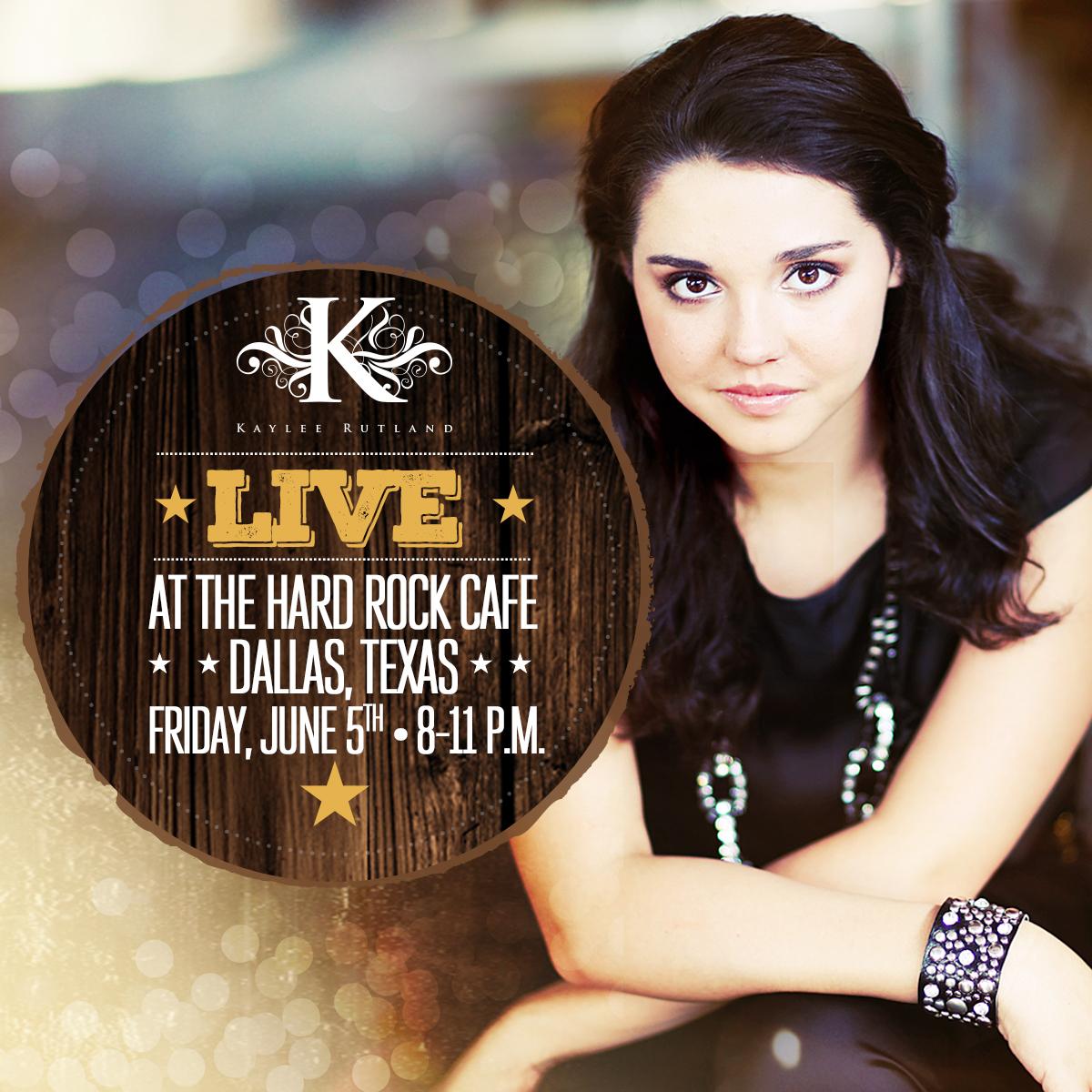 Kaylee Rutland Live in Dallas at the Hard Rock Cafe Friday, June 5, 2015