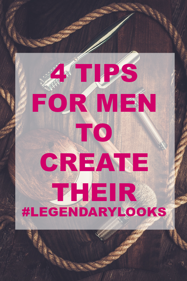Check out my Husband's Tips for Creating a #LegendaryLooks