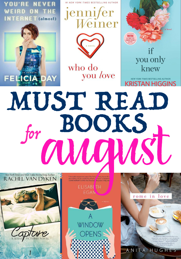 Looking for some new reads? Check out my Must Read Books for August. Books from Jennifer Weiner, Kristan Higgins, Rachel Van Dyken, Anita Huges, Felicia Day and Elizabeth Egan.