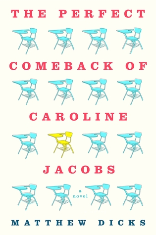 The Perfect Comeback of Caroline Jacobs by Matthew Dicks