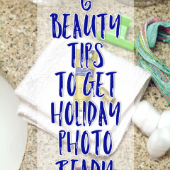 Beauty: 6 Tips to Getting Holiday Photo Ready