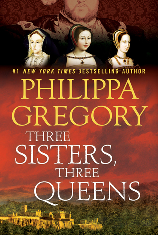 Three Sisters Three Queens by Philippa Gregory