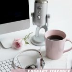 Podcast Episodes to Grow Your Blog