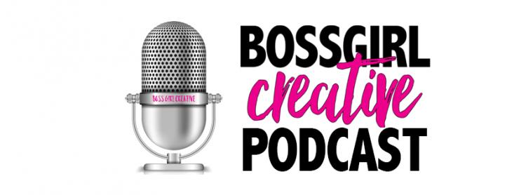 Boss Girl Creative Podcast